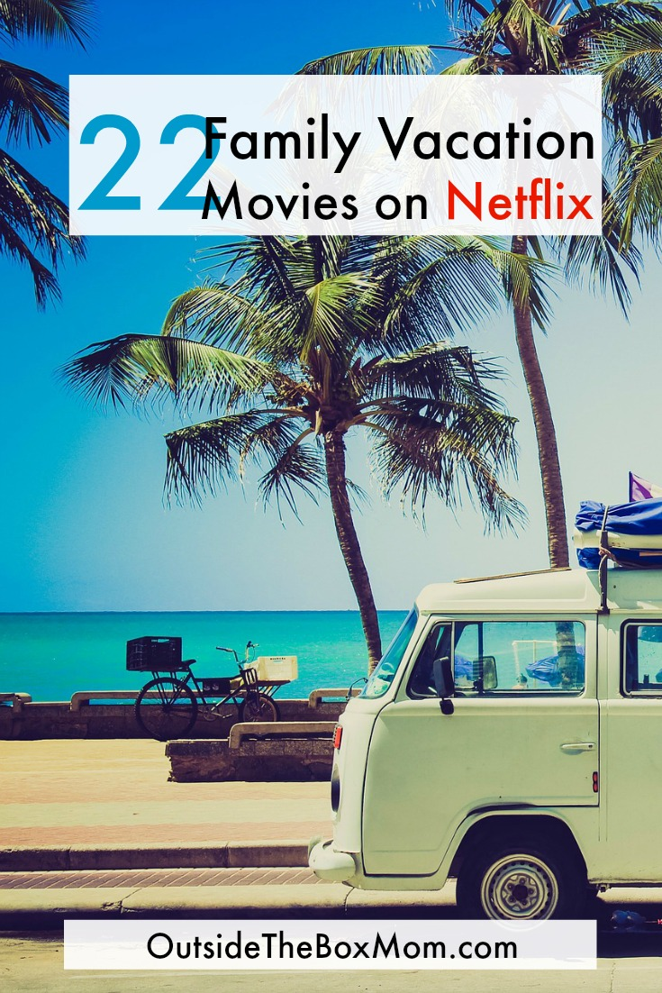 22 Family Vacation Movies on Netflix - Best Movies Right Now