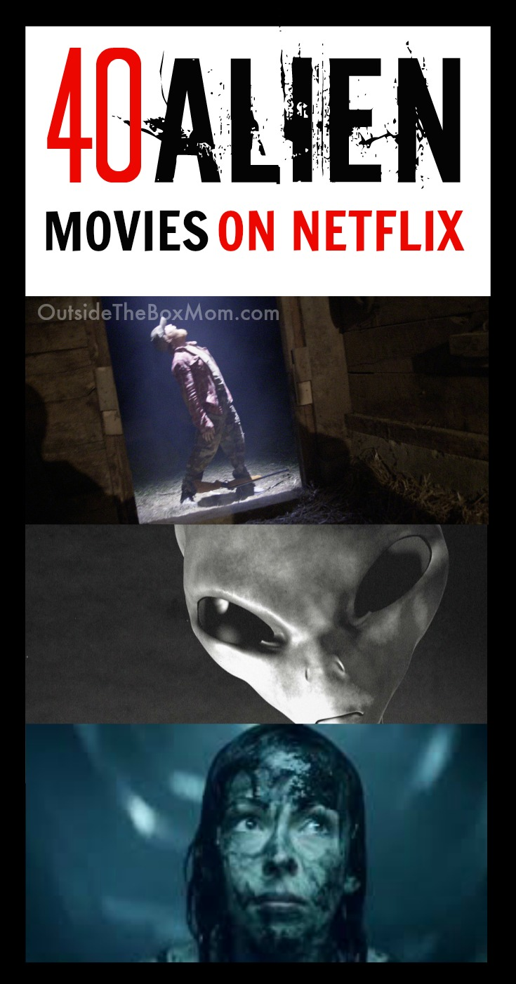 40 Out Of This World Alien Movies On Netflix - Best Movies