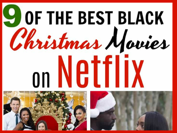 9 Black Christmas Movies On Netflix Best Movies Right Now
