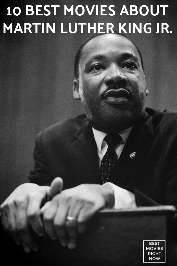Check out this list of the 10 best movies about Martin Luther King Jr.