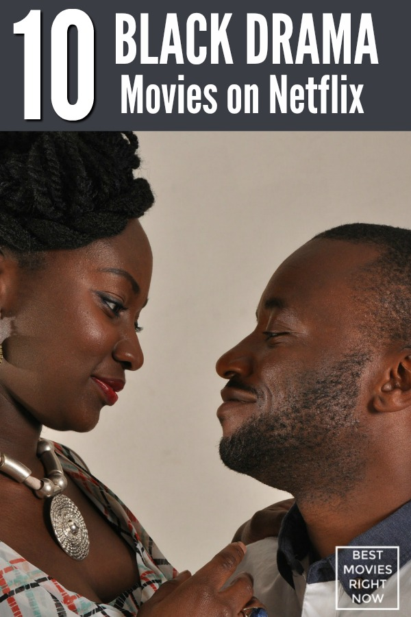 This collection ofBlack drama movies on Netflixare great for your next at home date night or weekend binge session.
