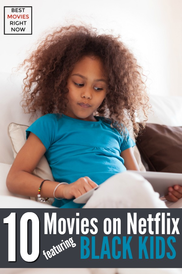 This collection of Black kid movies on Netflix are great for your next family movie night.