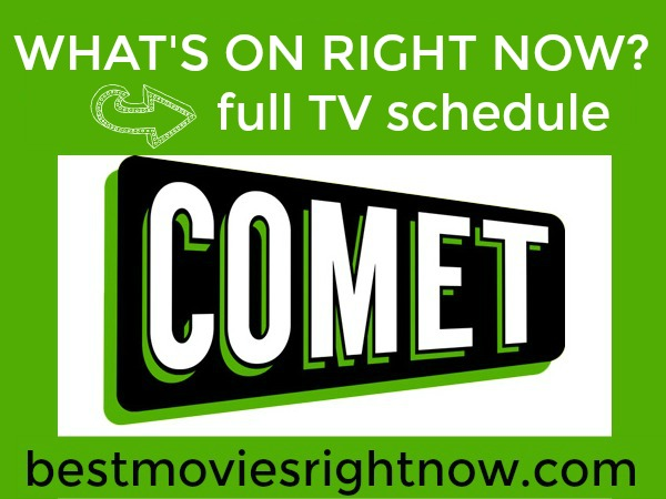 Free Comet Tv Schedule For Today Tonight Best Movies Right Now